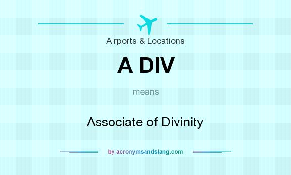 What does A DIV mean? It stands for Associate of Divinity