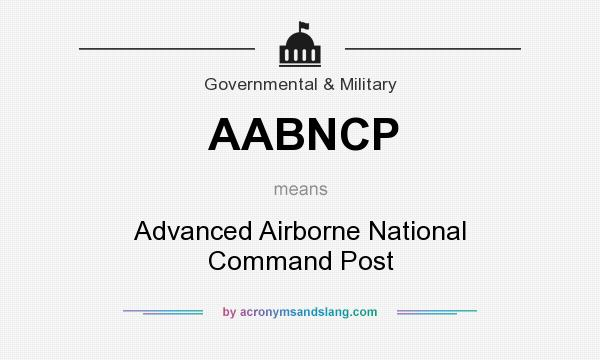 What does AABNCP mean? It stands for Advanced Airborne National Command Post