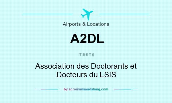 What does A2DL mean? It stands for Association des Doctorants et Docteurs du LSIS