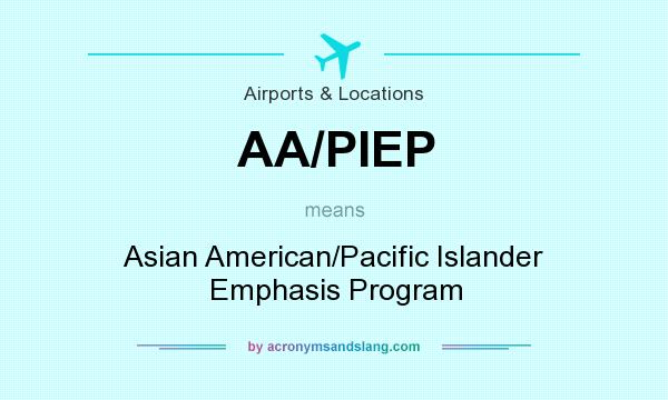 What does AA/PIEP mean? It stands for Asian American/Pacific Islander Emphasis Program