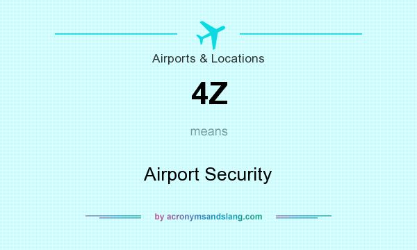 What does 4Z mean? It stands for Airport Security