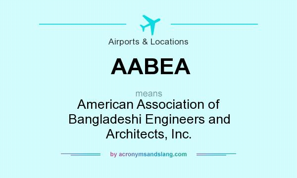 What does AABEA mean? It stands for American Association of Bangladeshi Engineers and Architects, Inc.