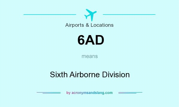 What does 6AD mean? It stands for Sixth Airborne Division