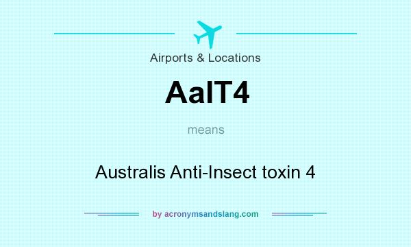 What does AaIT4 mean? It stands for Australis Anti-Insect toxin 4
