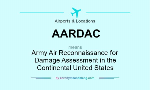 What does AARDAC mean? It stands for Army Air Reconnaissance for Damage Assessment in the Continental United States
