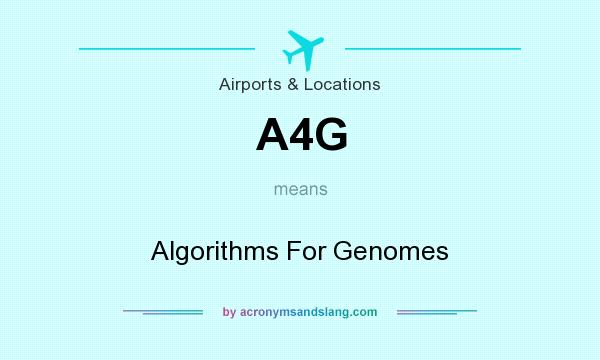 What does A4G mean? It stands for Algorithms For Genomes