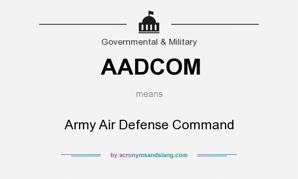 What does AADCOM mean? It stands for Army Air Defense Command