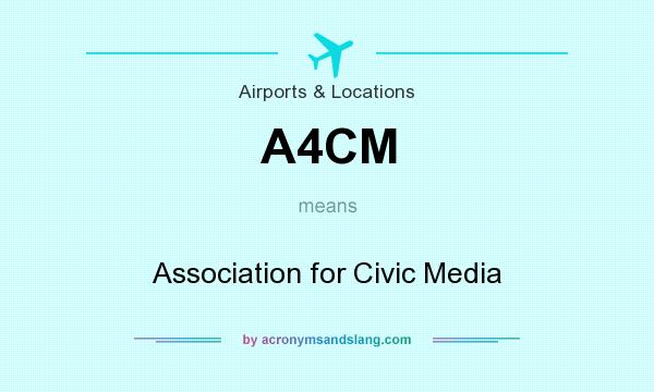 What does A4CM mean? It stands for Association for Civic Media