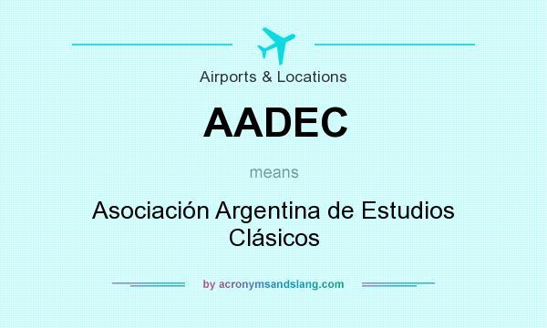What does AADEC mean? It stands for Asociación Argentina de Estudios Clásicos