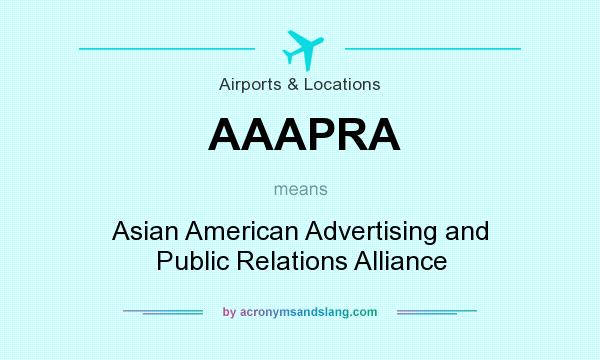 What does AAAPRA mean? It stands for Asian American Advertising and Public Relations Alliance