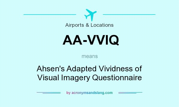 What does AA-VVIQ mean? It stands for Ahsen`s Adapted Vividness of Visual Imagery Questionnaire