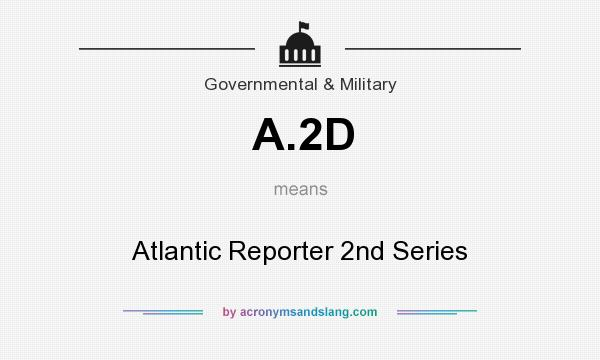 What does A.2D mean? It stands for Atlantic Reporter 2nd Series