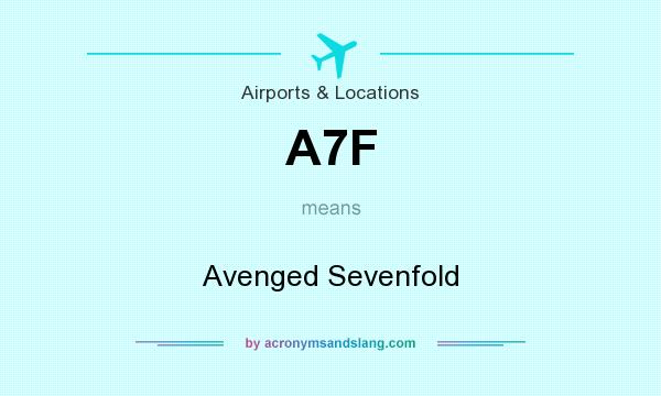 What does A7F mean? It stands for Avenged Sevenfold