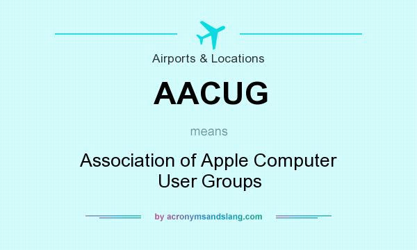 What does AACUG mean? It stands for Association of Apple Computer User Groups