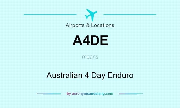 What does A4DE mean? It stands for Australian 4 Day Enduro