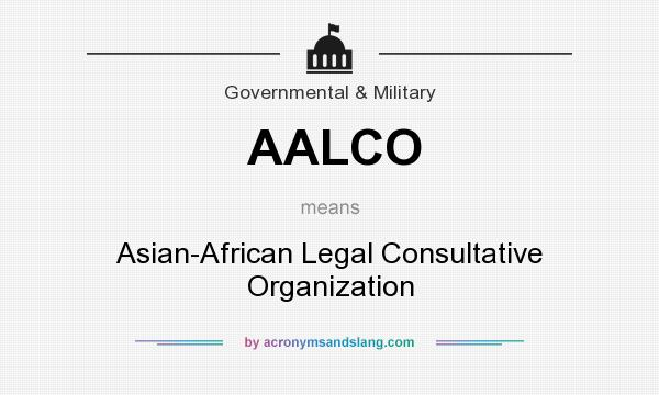 What does AALCO mean? It stands for Asian-African Legal Consultative Organization