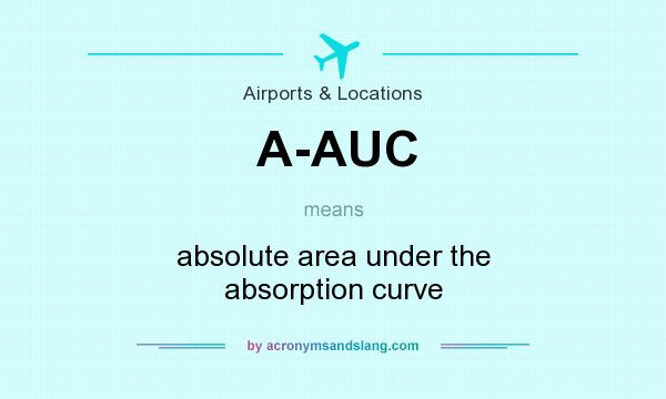 What does A-AUC mean? It stands for absolute area under the absorption curve