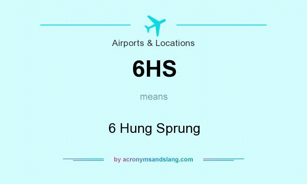 What does 6HS mean? It stands for 6 Hung Sprung