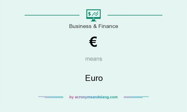 What does € mean? It stands for Euro