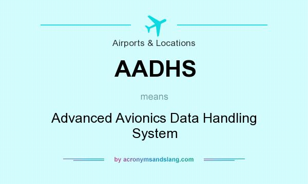 What does AADHS mean? It stands for Advanced Avionics Data Handling System