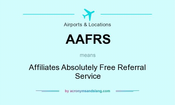 What does AAFRS mean? It stands for Affiliates Absolutely Free Referral Service