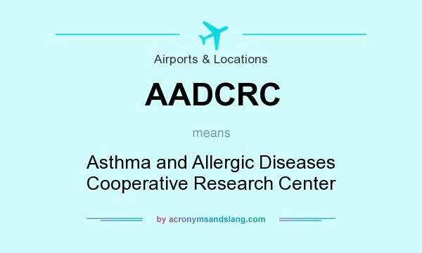 What does AADCRC mean? It stands for Asthma and Allergic Diseases Cooperative Research Center