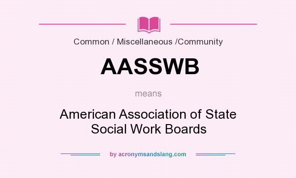 What does AASSWB mean? It stands for American Association of State Social Work Boards