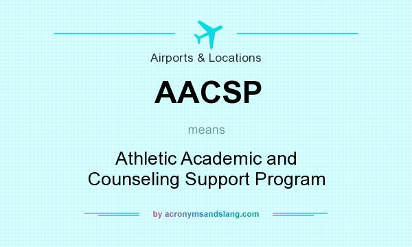 What does AACSP mean? It stands for Athletic Academic and Counseling Support Program