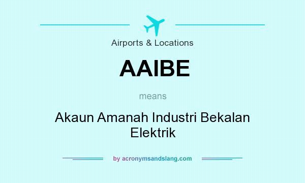 What does AAIBE mean? It stands for Akaun Amanah Industri Bekalan Elektrik