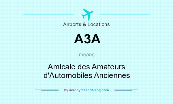 What does A3A mean? It stands for Amicale des Amateurs d`Automobiles Anciennes