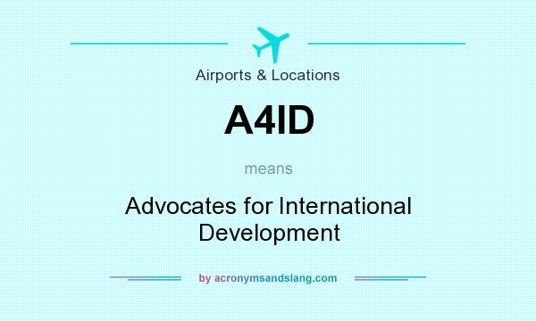 What does A4ID mean? It stands for Advocates for International Development