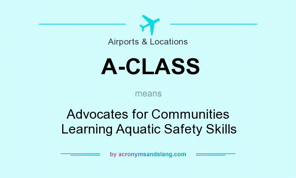 What does A-CLASS mean? It stands for Advocates for Communities Learning Aquatic Safety Skills