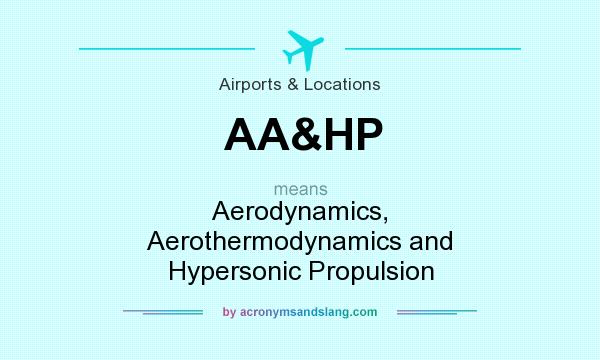 What does AA&HP mean? It stands for Aerodynamics, Aerothermodynamics and Hypersonic Propulsion