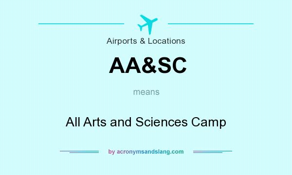 What does AA&SC mean? It stands for All Arts and Sciences Camp