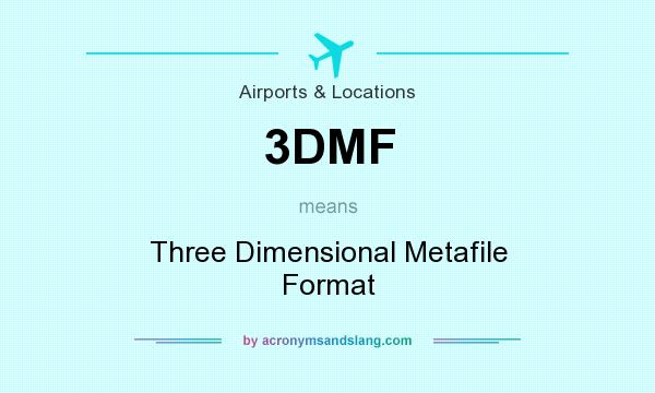 What does 3DMF mean? It stands for Three Dimensional Metafile Format