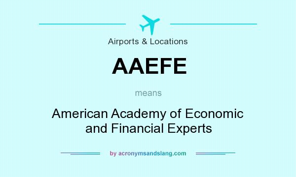 What does AAEFE mean? It stands for American Academy of Economic and Financial Experts