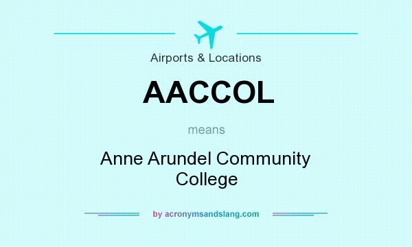 What does AACCOL mean? It stands for Anne Arundel Community College