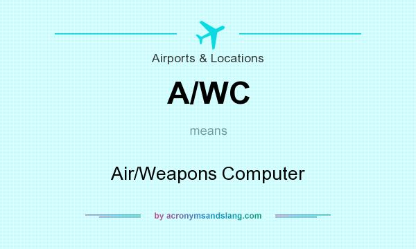What does A/WC mean? It stands for Air/Weapons Computer