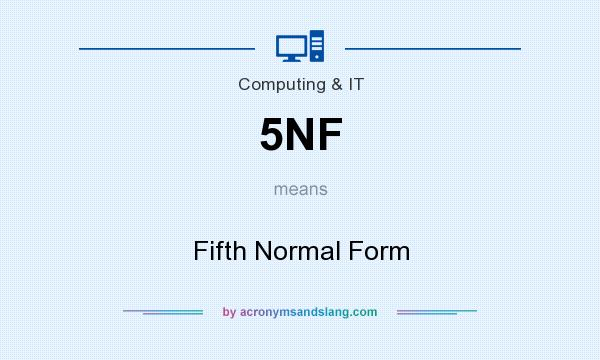 What does 5NF mean? It stands for Fifth Normal Form