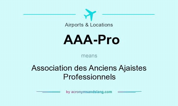 What does AAA-Pro mean? It stands for Association des Anciens Ajaistes Professionnels