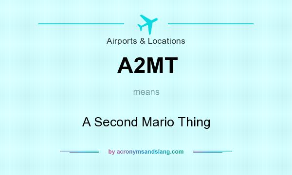 What does A2MT mean? It stands for A Second Mario Thing