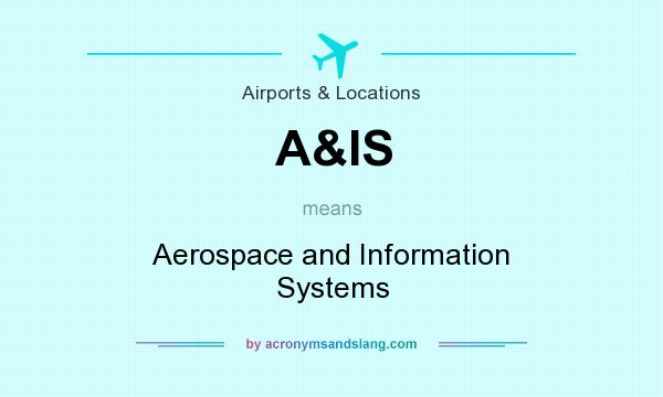 What does A&IS mean? It stands for Aerospace and Information Systems