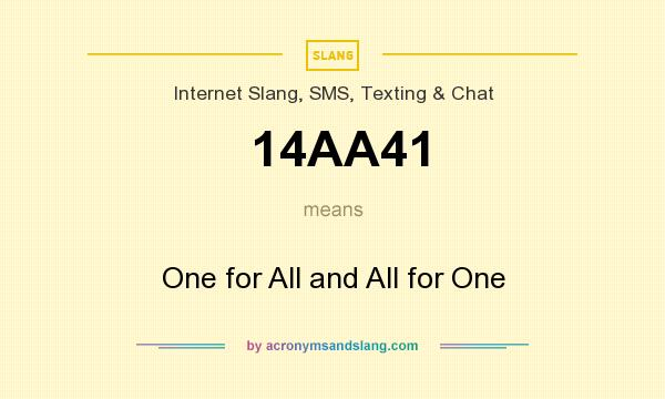What does 14AA41 mean? It stands for One for All and All for One