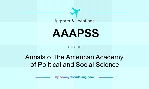 What does AAAPSS mean? It stands for Annals of the American Academy of Political and Social Science