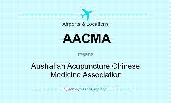 What does AACMA mean? It stands for Australian Acupuncture Chinese Medicine Association