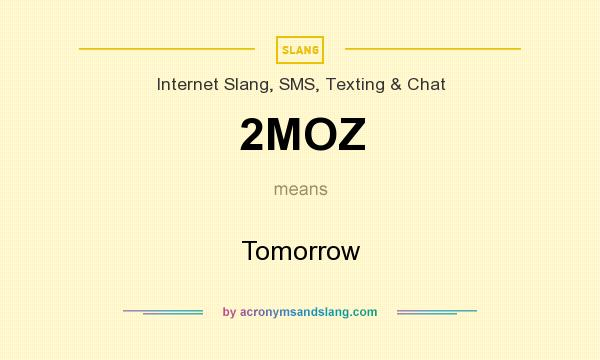 What does 2MOZ mean? It stands for Tomorrow