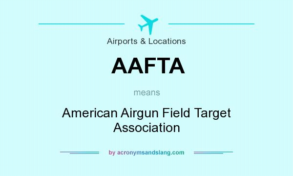 What does AAFTA mean? It stands for American Airgun Field Target Association