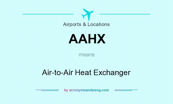 What does AAHX mean? It stands for Air-to-Air Heat Exchanger