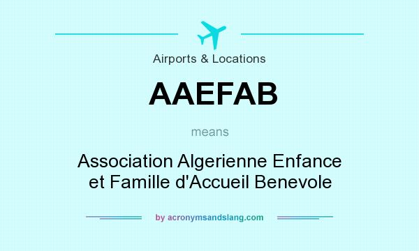 What does AAEFAB mean? It stands for Association Algerienne Enfance et Famille d`Accueil Benevole
