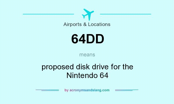 What does 64DD mean? It stands for proposed disk drive for the Nintendo 64